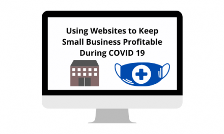 Using a Website to Maintain Profitability for Small Businesses During COVID 19