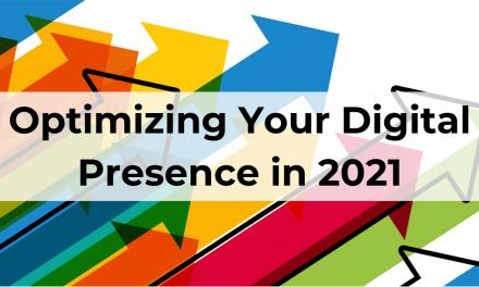 Optimizing Your Digital Presence in 2021